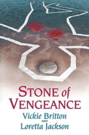 Stone of Vengeance ebook by Vickie Britton,Loretta Jackson