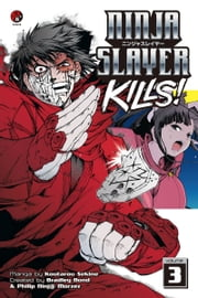 Ninja Slayer Kills - Volume 3 ebook by Koutarou Sekine,Bradley Bond,Philip N. Morzez