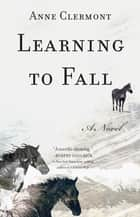Learning to Fall ebook by Anne Clermont