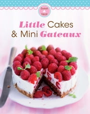 Little Cakes & Mini Gateaux - Our 100 top recipes presented in one cookbook ebook by Naumann & Göbel Verlag