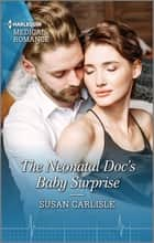 The Neonatal Doc's Baby Surprise ebook by Susan Carlisle