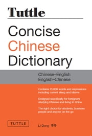 Tuttle Concise Chinese Dictionary - Completely Revised and Updated Second Edition ebook by Li Dong