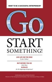 Go Start Something - Live Life on the Edge ebook by Jan Collmer
