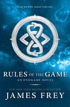 Rules of the Game (Endgame, Book 3) ebook by James Frey