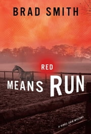 Red Means Run - A Novel ebook by Brad Smith