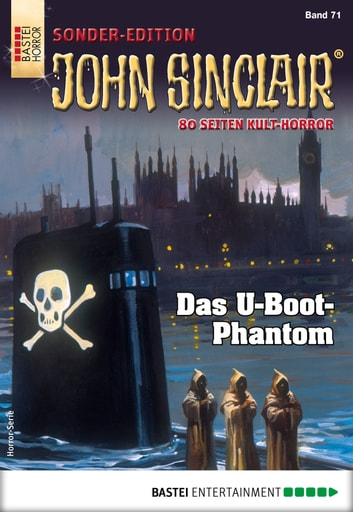John Sinclair Sonder-Edition 71 - Horror-Serie - Das U-Boot-Phantom ebook by Jason Dark