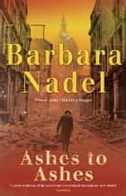 Ashes to Ashes ebook by Barbara Nadel
