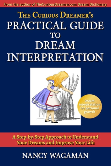 The Curious Dreamer's Practical Guide to Dream Interpretation ebook by Nancy Wagaman