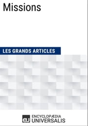 Missions - (Les Grands Articles d'Universalis) ebook by Kobo.Web.Store.Products.Fields.ContributorFieldViewModel