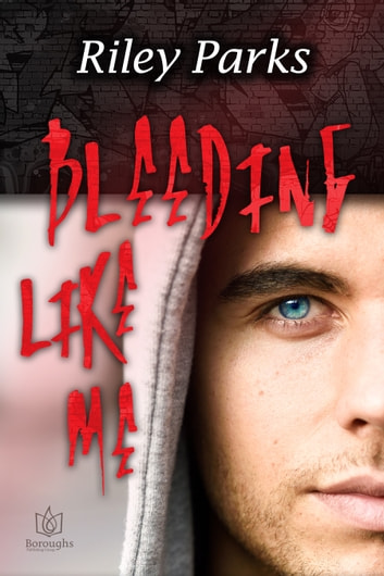 Bleeding Like Me ebook by Riley Parks