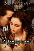Taken Unaware ebook by Summer Devon
