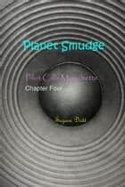 Planet Smudge - Pilot Cilla Mouchette Chapter Four ebook by Suzann Dodd