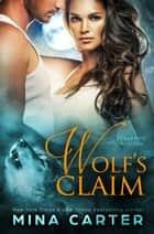 Wolf's Claim - Stratton Wolves, #2 ebook by Mina Carter