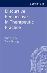 Discursive Perspectives in Therapeutic Practice ebook by Andy Lock,Tom Strong