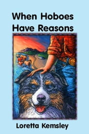 When Hoboes Have Reasons ebook by Loretta Kemsley