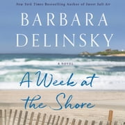 A Week at the Shore - A Novel audiobook by Barbara Delinsky