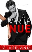 La Vérité Nue ebook by Vi Keeland, Valentin Translation