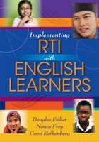 Implementing RTI With English Learners ebook by Douglas Fisher,Nancy Fewy