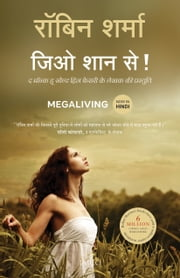Megaliving: 30 Days to a Perfect Life (Hindi) ebook by Robin Sharma