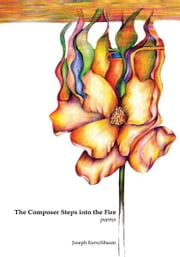 The Composer Steps into the Fire ebook by Joseph Kerschbaum