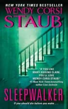 Sleepwalker ebook by Wendy Staub