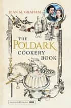 The Poldark Cookery Book ebook by Jean M. Graham