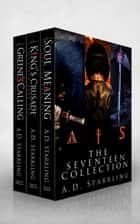 The Seventeen Collection ebook by AD Starrling