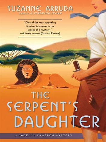 The Serpent's Daughter - A Jade Del Cameron Mystery eBook by Suzanne Arruda