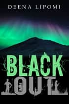 Blackout ebook by Deena Lipomi