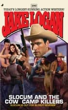 Slocum #390 - Slocum and the Cow Camp Killers ebook by Jake Logan