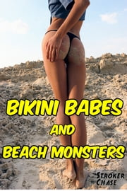 Bikini Babes and Beach Monsters ebook by Stroker Chase