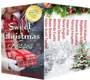 Sweet Christmas Kisses - Fourth Edition - A Boxed Set of 10 Sweet Holiday Romances ebook by Helen Scott Taylor, Beate Boeker, Melinda Curtis,...