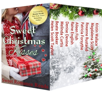 Sweet Christmas Kisses - Fourth Edition - A Boxed Set of 10 Sweet Holiday Romances ebook by Helen Scott Taylor,Beate Boeker,Melinda Curtis,Denise Devine,Raine English,Aileen Fish,Patricia Forsythe,Roxanne Rustand,Magdalena Scott,Kristin Wallace