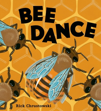 Bee Dance ebook by Rick Chrustowski