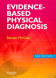 Evidence-Based Physical Diagnosis ebook by Steven McGee