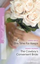 This Time For Keeps/The Cowboy's Convenient Bride ebook by Jenna Mills, Wendy Warren
