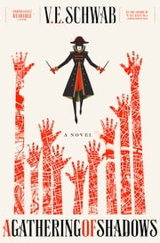 A Gathering of Shadows - A Novel ebook by V. E. Schwab