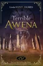 La saga des enfants des dieux : 1 - Terrible Awena ebook by Martine Provost, Linda Saint Jalmes