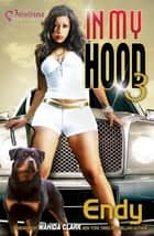 In My Hood 3 ebook by Endy