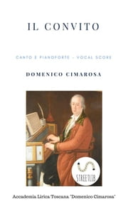Il convito (Canto e pianoforte - Vocal Score) ebook by Domenico Cimarosa, Simone Perugini (a Cura Di)