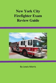 New York City Firefighter Exam Review Guide ebook by Lewis Morris
