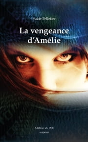 La vengeance d'Amélie ebook by Suzie Pelletier