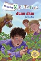 Calendar Mysteries #6: June Jam ebook by Ron Roy,John Steven Gurney