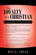 The Loyalty of a Christian ebook by Dan L. Coyle
