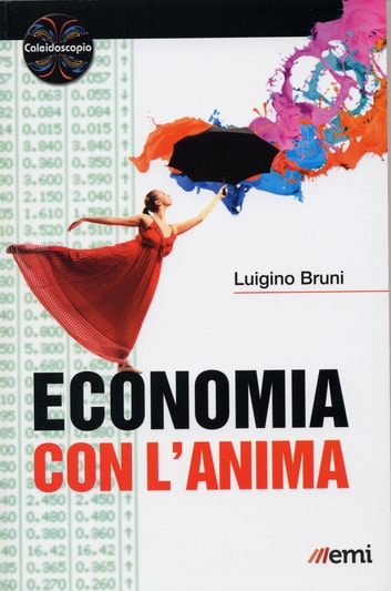 Economia con l'anima eBook by Luigino Bruni