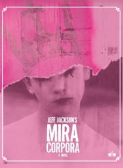 Mira Corpora ebook by Jeff Jackson