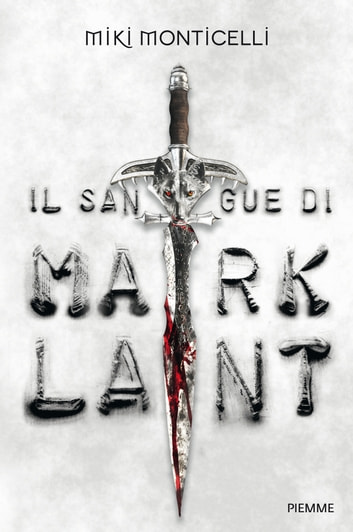 Il sangue di Marklant ebook by Miki Monticelli