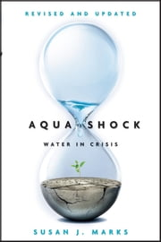 Aqua Shock, Revised and Updated - Water in Crisis ebook by Susan J. Marks