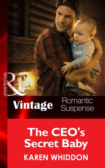The CEO's Secret Baby (Mills & Boon Vintage Romantic Suspense) (The Cordasic Legacy, Book 4) ebook by Karen Whiddon