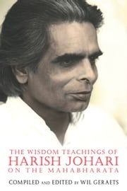 The Wisdom Teachings of Harish Johari on the Mahabharata ebook by Wil Geraets